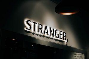 Sign that says stranger.